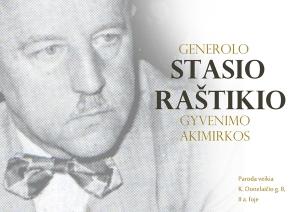 Generolo Stasio Raštikio gyvenimo fragmentai