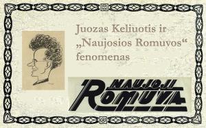 """Juozas Keliuotis ir """"Naujosios Romuvos"""" fenomenas"""