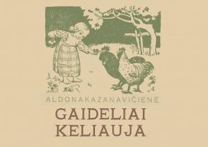 """Nuotykių žaismingumas A. Kazanavičienės knygoje """"Gaideliai keliauja"""""""