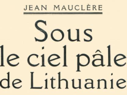 """Žano Moklero kelionių aprašymai prancūzų kalba """"Po blyškiu Lietuvos dangumi"""""""