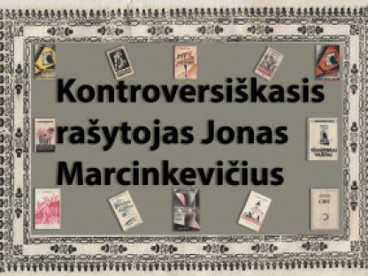 Kontroversiškasis rašytojas Jonas Marcinkevičius