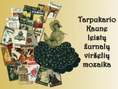 Tarpukario Kaune leistų žurnalų viršelių mozaika