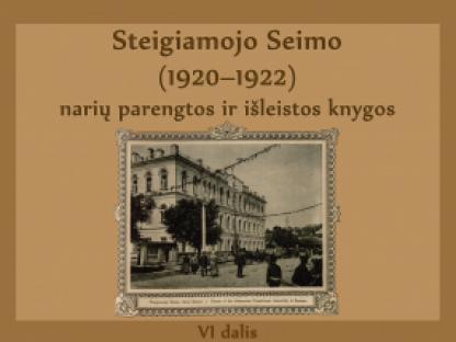Steigiamojo Seimo (1920–1922) narių parengtos ir išleistos knygos VI dalis
