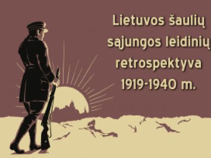 Lietuvos šaulių sąjungos leidinių retrospektyva 1919-1940 m.