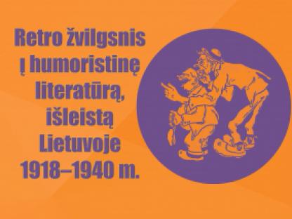 Retro žvilgsnis į humoristinę literatūrą, išleistą Lietuvoje 1918 – 1940 m.